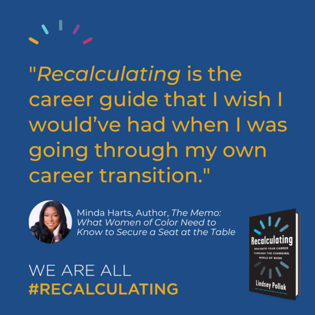 """""""Recalculating is the career guide that I wish I would've had when I was going through my own career transition."""""""